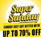 Super Sunday Upto 70% off
