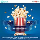 Pay with MobiKwik wallet on BookMyShow today between 6 PM to 7 PM and get 100% Cashback on your order.