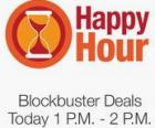 Blockbuster Deals in Happy Hour Today 1 PM - 2 PM