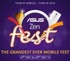 Asus Zen Fest 14th December to 20th December