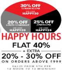 Happy Hour SALE Flat 40% + Extra 20% - 30% off