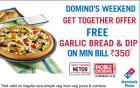 Garlic Bread and Dip Free on Bill Of Rs.350/Get Rs.100 on Rs.400