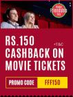 Movie Tickets Rs. 150 Cashbaack on Rs. 250