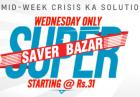 Super Wednesday Saver Bazar 20Th January Starts Rs.31