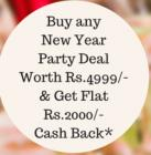 New Year Loot - Buy any party deal worth Rs 4999 & get Rs 2000 Cashback